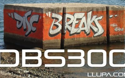 Disc Breaks with Llupa – 300 – 20th July 2014