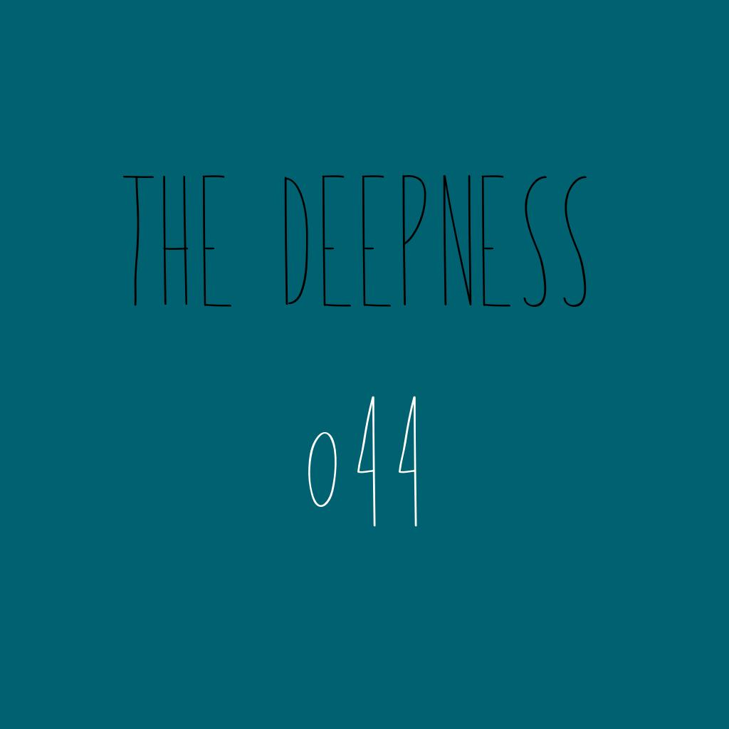 The Deepness
