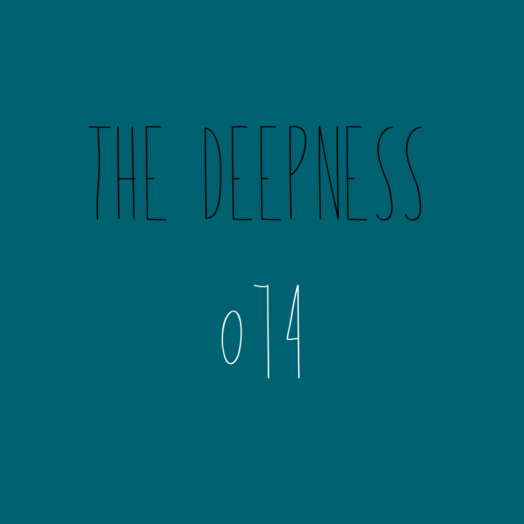 The Deepness