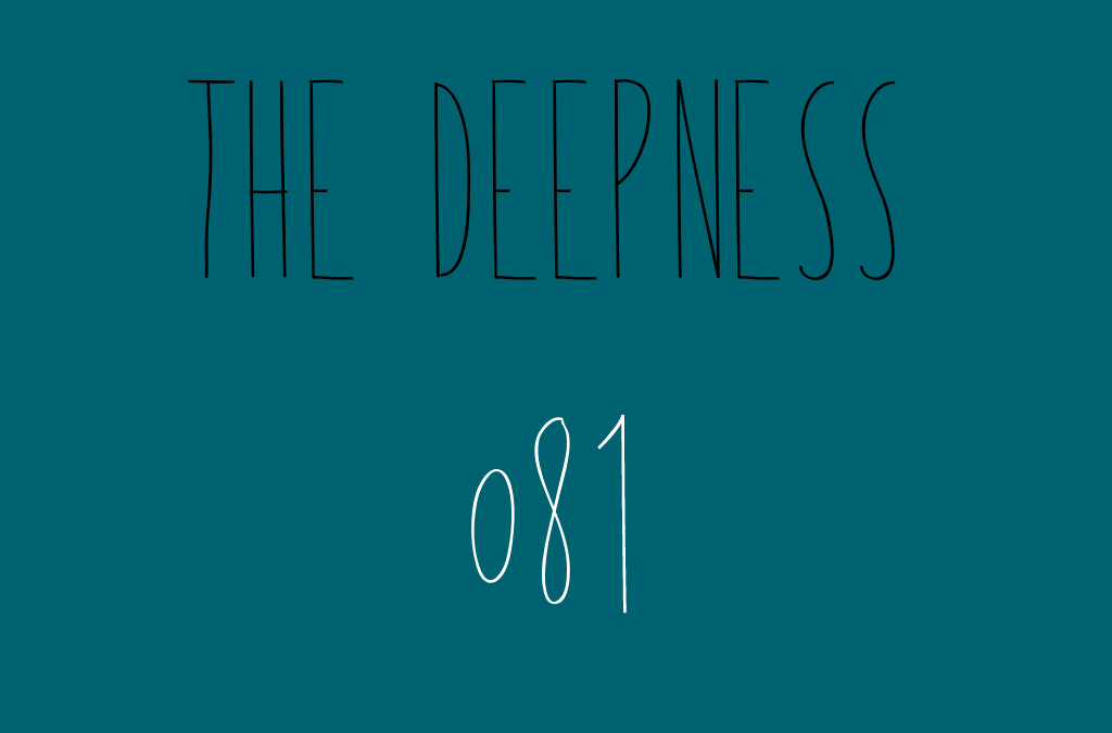 The Deepness with Llupa 081